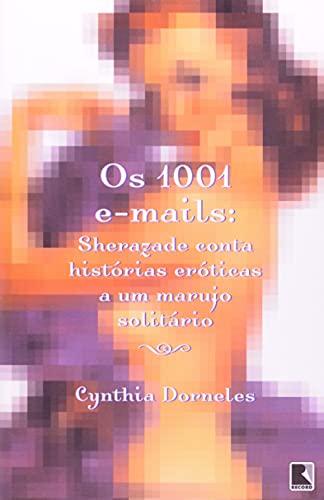 9788501063748: Os 1001 E-Mails. Sherazade Conta Histórias Eróticas A Um Mar (Em Portuguese do Brasil)