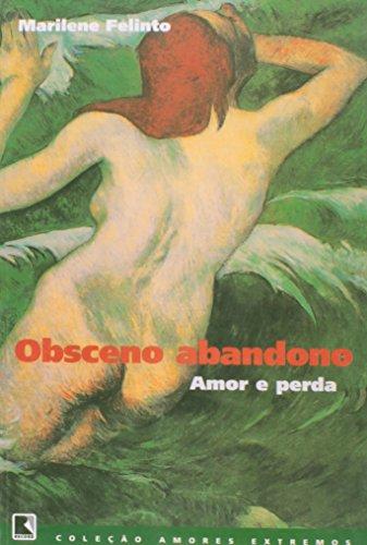 9788501063816: Obsceno Abandono - Cole��o Amores Extremos (Em Portuguese do Brasil)
