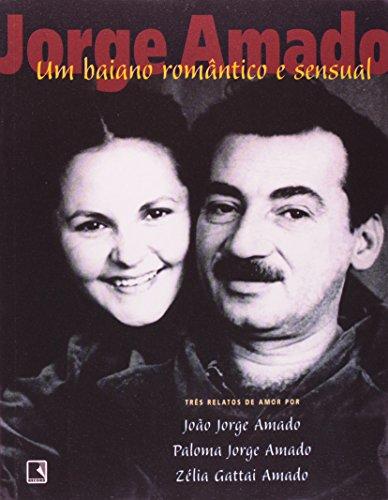 9788501063830: Jorge Amado: um Baiano Romântico e Sensual