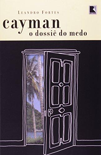 Cayman. O Dossiê Do Medo (Em Portuguese: Leandro Fortes