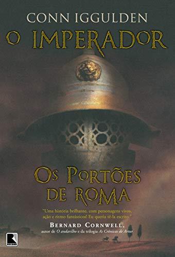 O IMPERADOR: OS PORT?ES DE ROMA: Conn Iggulden