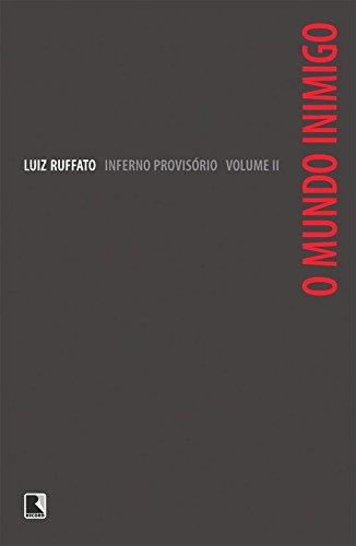 O Mundo Inimigo (Col. : Inferno Provisorio) (Em Portugues do Brasil): Luiz Ruffato
