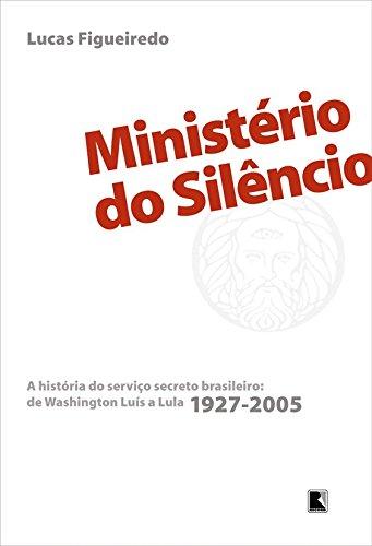 9788501069207: Ministerio Do Silencio: A Historia Do Servico Secreto Brasileiro de Washington Luis a Lula (1927-2005) (Portuguese Edition)