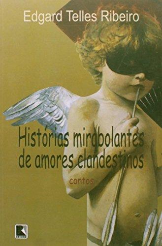 9788501070258: Historias Mirabolantes de Amores Clandestinos: Contos (Portuguese Edition)