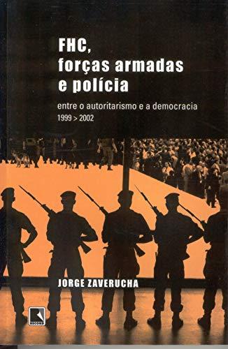 FHC, Forças Armadas E Polícia (Em Portuguese do Brasil) - Jorge Zaverucha