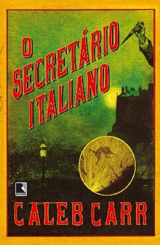 O Secretario Italian: Caleb Carr