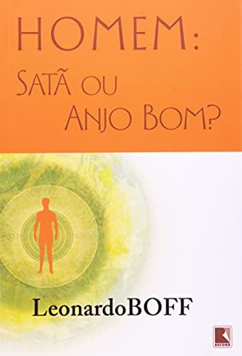 9788501079978: Homem: Satã Ou Anjo Bom? (Em Portuguese do Brasil)