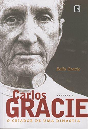 9788501080752: Carlos Gracie. O Criador De Uma Dinastia (Em Portuguese do Brasil)
