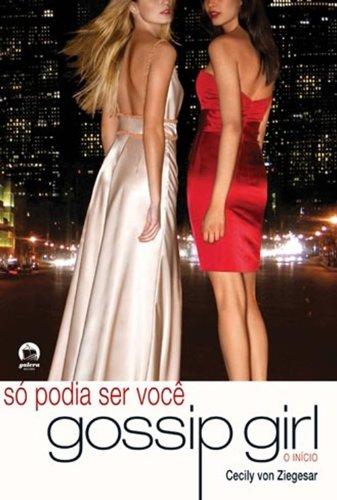 9788501080844: So Podia Ser Voce (Gossip Girl - O Inicio) (Em Portugues do Brasil)