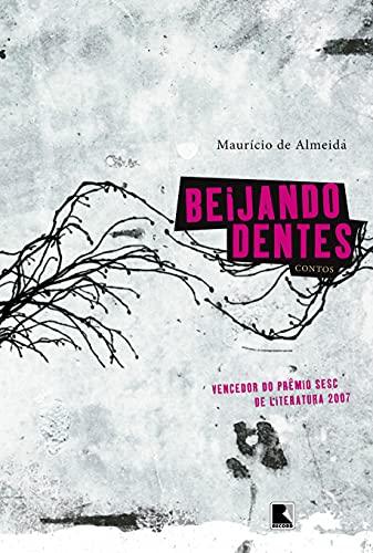 9788501082565: Beijando Dentes: Contos