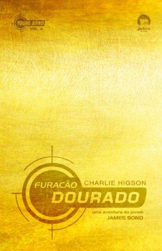 9788501088420: Furacão Dourado. Young Bond 4 (Em Portuguese do Brasil)