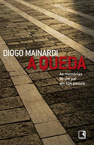 9788501098504: A Queda: As Memorias de Um Pai Em 424 Passos (Em Portugues do Brasil)
