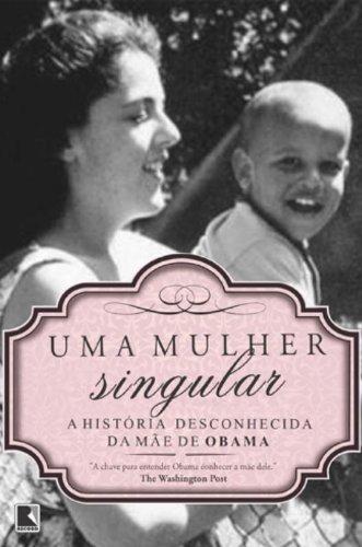 9788501099839: Uma Mulher Singular: A Historia Desconhecida da Ma (Em Portugues do Brasil)
