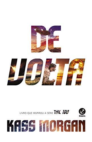 9788501106155: De Volta - Volume 3. Série The 100 (Em Portuguese do Brasil)