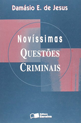 Novissimas questoes criminais (Portuguese Edition): Jesus, Damasio E.