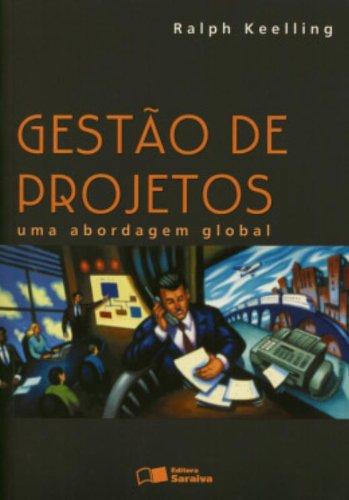 9788502036154: Gestão De Projetos - Uma Abordagem Global