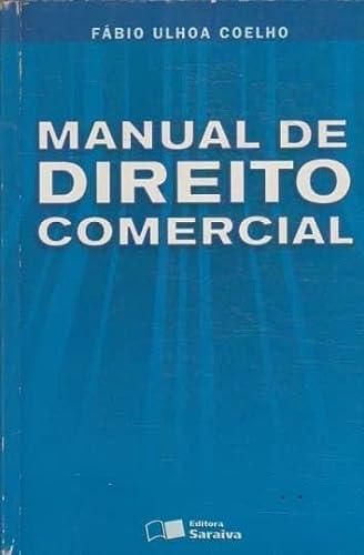 Manual de direito comercial: Coelho, Fabio Ulhoa