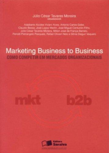 9788502059108: Marketing Business To Business. Como Competir Em Mercados Organizacionais (Em Portuguese do Brasil)