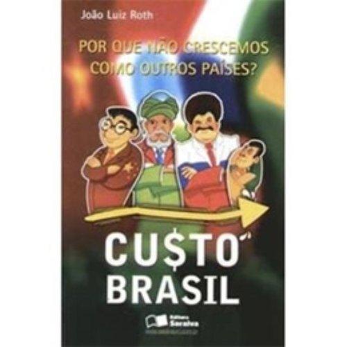 9788502059177: Custo Brasil. Por que Nao Crescemos Como Outros Paises? (Em Portuguese do Brasil)
