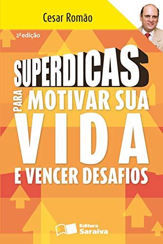 9788502064935: Superdicas Para Motivar Sua Vida E Vencer Desafios