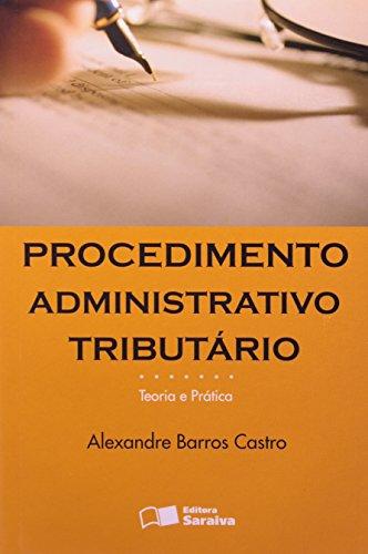 9788502065222: Procedimento Administrativo Tribut‡rio Teoria e Pr‡tica