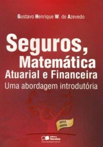 9788502067790: Seguros, Matematica Atuarial e Financeira: Uma Abordagem Introdutoria