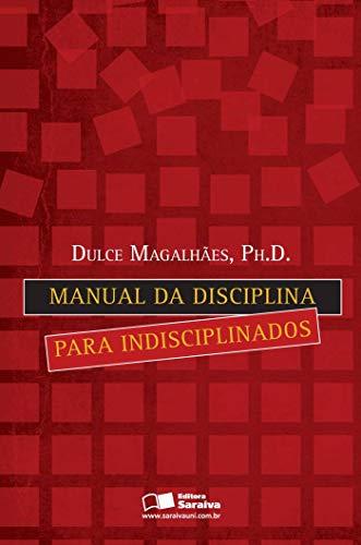 9788502075597: Manual da Disciplina Para Indisciplinados