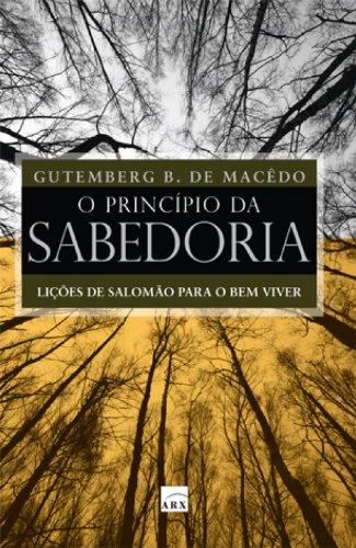 9788502077898: O Princípio da Sabedoria. Lições de Salomão Para o Bem Viver (Em Portuguese do Brasil)