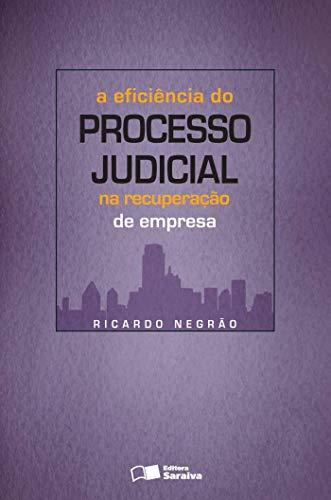9788502078666: A Eficiência do Processo Judicial na Recuperação de Empresa
