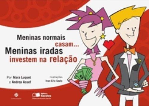 9788502081871: Meninas Normais Casam... Meninas Iradas Investem Na Relação (Em Portuguese do Brasil)