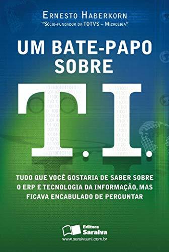 9788502082045: BATE-PAPO SOBRE T.I., UM