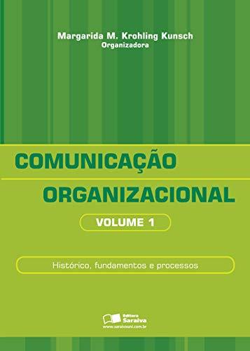 9788502083134: COMUNICACAO ORGANIZACIONAL - VOL.1 - HISTORICO, FUNDAMENTOS E PROCESSOS