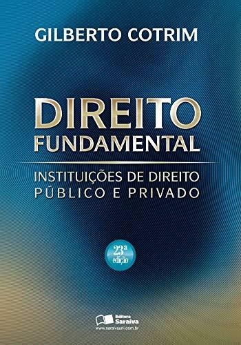 9788502087330: Direito Fundamental: Instituicoes de Direito Publico e Privado