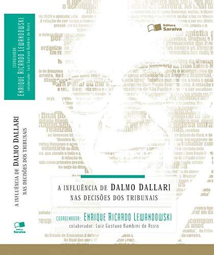 9788502104419: Influencia de Dalmo Dallari nas Decisoes dos Tribunais, A