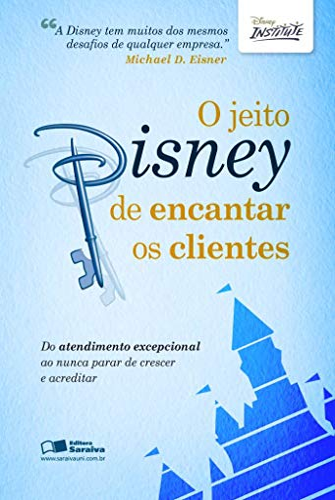 9788502124042: O Jeito Disney de Encantar os Clientes (Em Portuguese do Brasil)