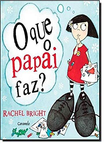 9788502149496: O que o Papai Faz? (Em Portuguese do Brasil)