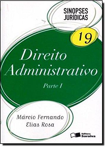 9788502154551: Direito Administrativo: Parte 1 - Colecao Sinopses Juridicas - Vol.19