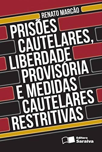 9788502155350: Prisões Cautelares. Liberdade Provisória e Medidas Cautelares Restritivas (Em Portuguese do Brasil)