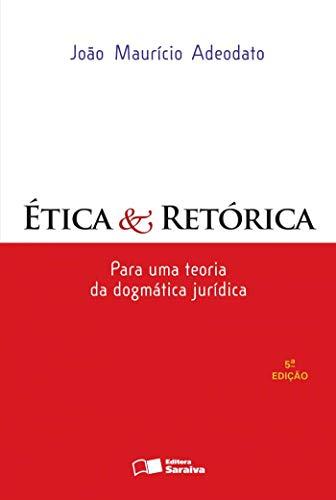 9788502158160: Ética E Retórica. Para Uma Teoria Da Dogmática Jurídica (Em Portuguese do Brasil)
