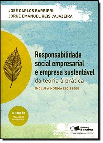 9788502162792: Responsabilidade Social, Empresarial e Empresa Sustentavel: Da Teoria a Pratica
