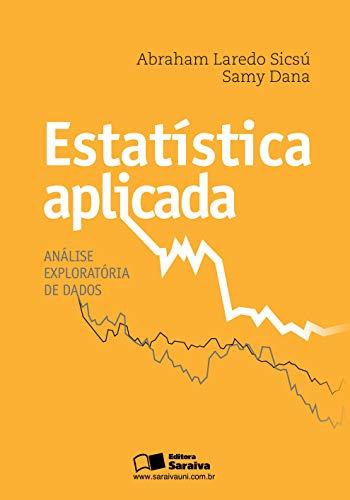 9788502177567: Estatistica Aplicada: Analise Exploratoria de Dados