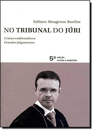 9788502189959: No Tribunal do Juri - Crimes Emblematicos, Grandes Julgamentos