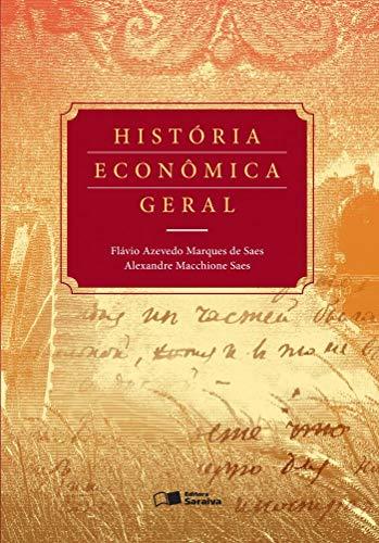 9788502212541: História Econômica Geral (Em Portuguese do Brasil)