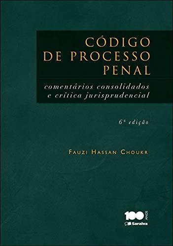 9788502220041: Código de Processo Penal. Comentários Consolidados e Crítica Jurisprudencial