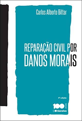 9788502223219: Reparacao Civil Por Danos Morais