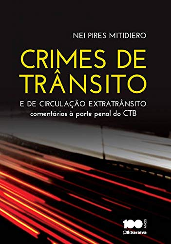 9788502225275: Crimes de Transito e de Circulacao Extratransito: Comentarios a Parte Penal do Codigo de Transito Brasileiro