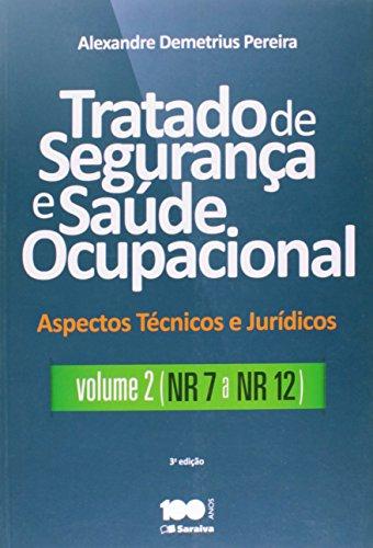 9788502226968: Tratado de Segurança e Saúde Ocupacional - Volume 2. NR 7 a NR 12. Coleção Aspectos Técnicos e Jurídicos (Em Portuguese do Brasil)