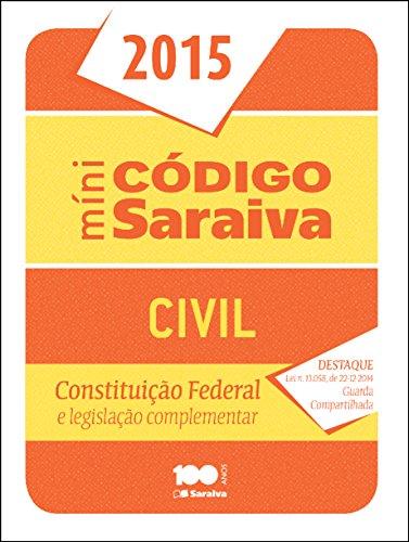 9788502229785: Mini Codigo Saraiva: Codigo Civil e Constituicao Federal - 2015