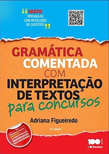9788502627840: Gramatica Comentada Com Interpretacao de Textos Para Concursos