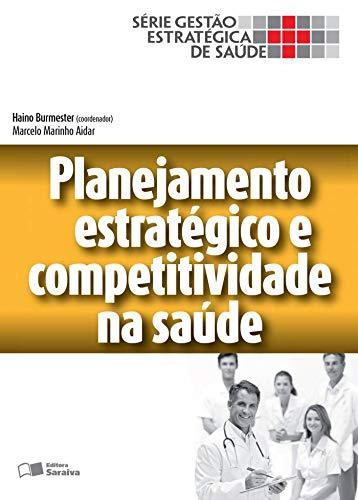 9788502631113: Planejamento Estrategico e Competitividade em Saude - Serie Gestao Estrategica de Saude